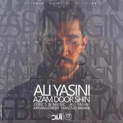 آهنگ جدید علی یاسینی به نام ازم دور شین