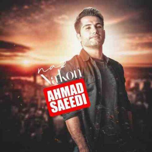 آهنگ جدید احمد سعیدی به نام ناز نکن