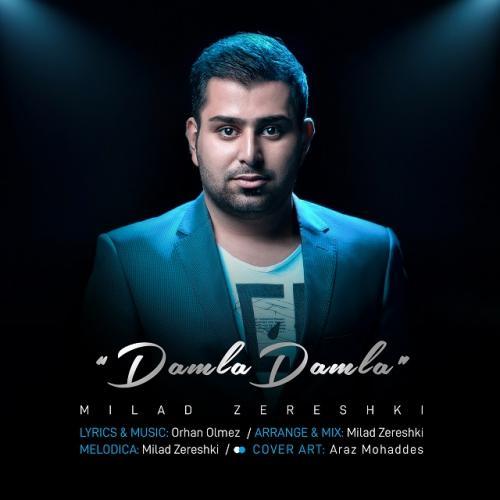 آهنگ جدید میلاد زرشکی به نام داملا داملا