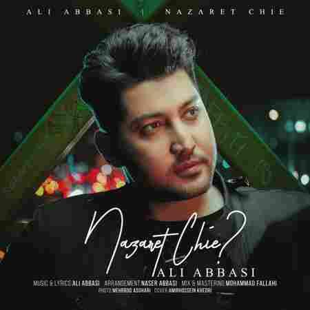 آهنگ جدید علی عباسی به نام نظرت چیه