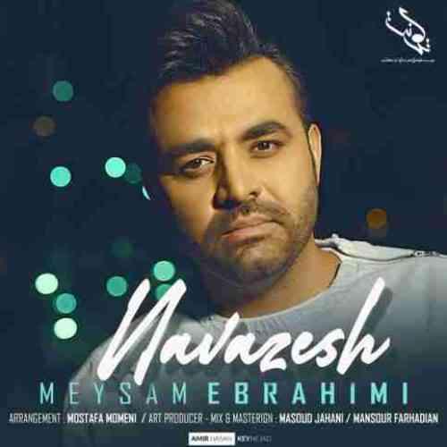 دانلود آهنگ نوازش از میثم ابراهیمی